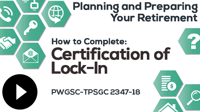 How To Complete Certification Of Lock In For Purposes Of The Cite Public Service Superannuation Act Cite Or The Cite Pension Benefits Division Act Cite Pwgsc Tpsgc 2347 18 You And Your Pension Plan Pension Services